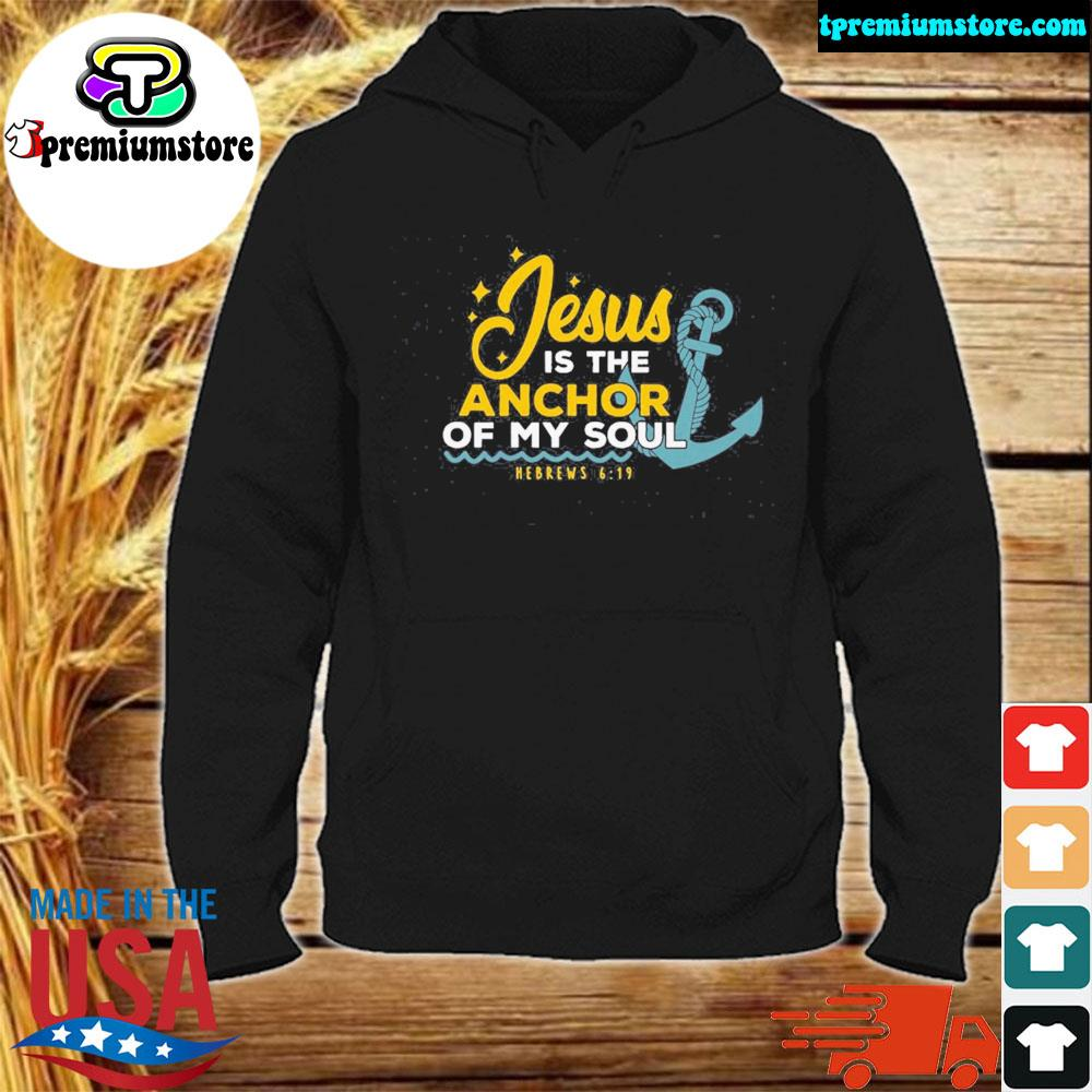 Jesus is the anchor of my soul s hodie-black