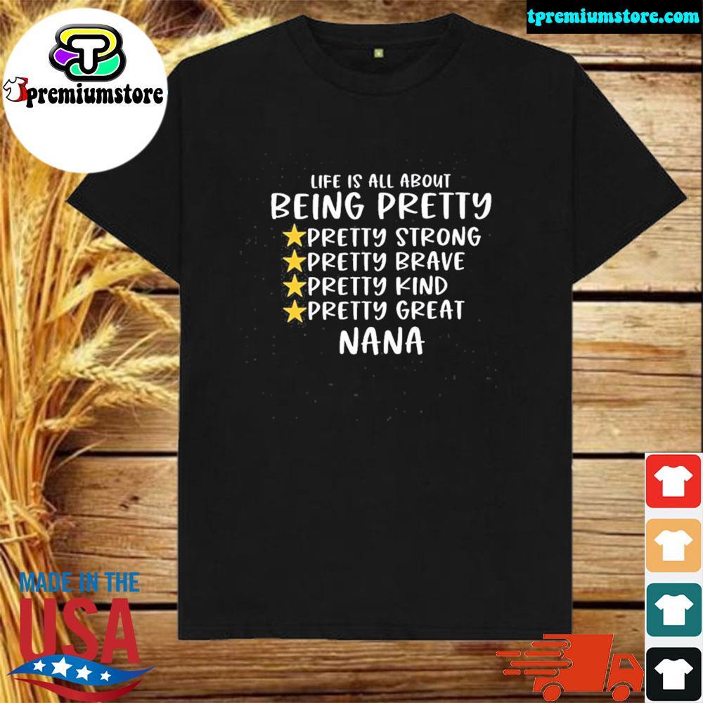Official pretty great nana shirt