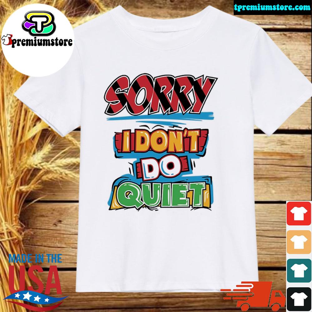 Xtra fly apparel youth toddler sorry I don't do quiet shirt